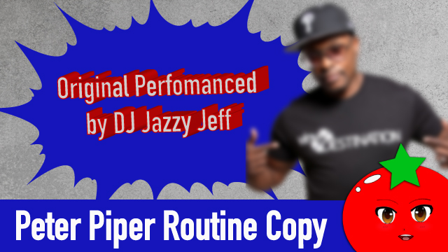 Jazzy JeffさんのPeter Piper Routineをコピー!